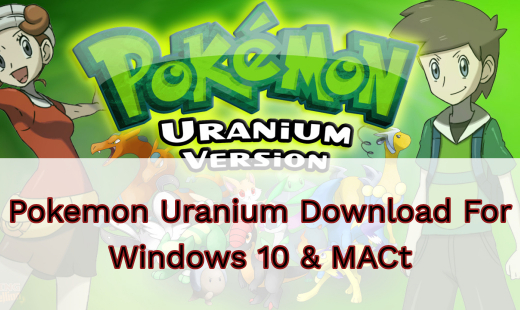 Pokemon Uranium Download For Windows 10 & MAC