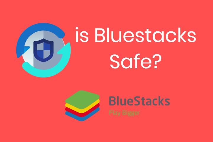 is bluestacks safe or virus for PC